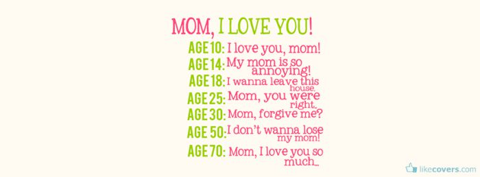 Mom I love you so much